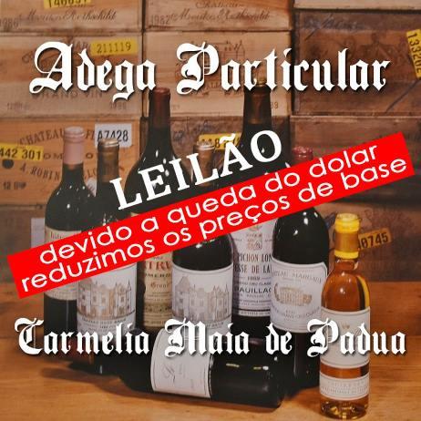 LEILÃO DE VINHOS - ADEGA PARTICULAR CARMÉLIA MAIA DE PÁDUA